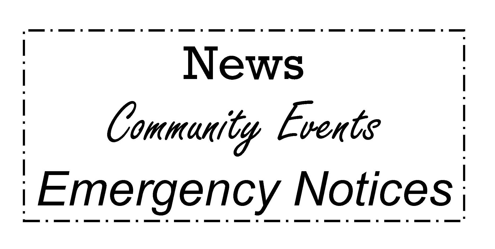 News, Community Events, Emergency Notices
